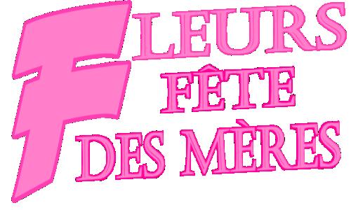 FLEURS FÊTE DES MÈRES 26 MAI 2019